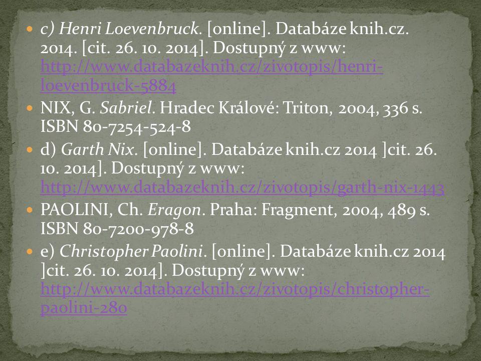 c) Henri Loevenbruck. [online]. Databáze knih. cz. 2014. [cit. 26. 10